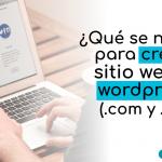 Que se necesita para crear un sitio web en wordpress
