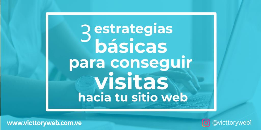 3 estrategias para conseguir visitas hacia el sitio web