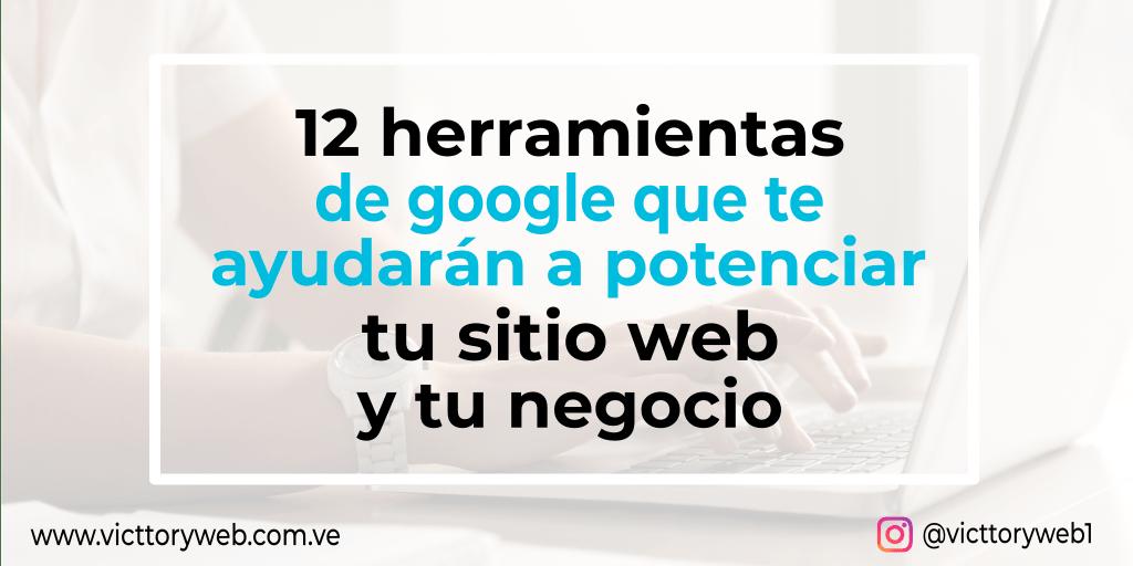 12 herramientas de google para el sitio web y el negocio